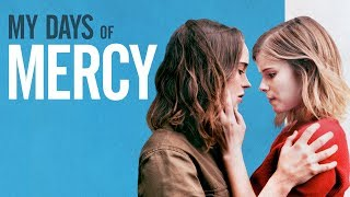 My Days of Mercy előzetes